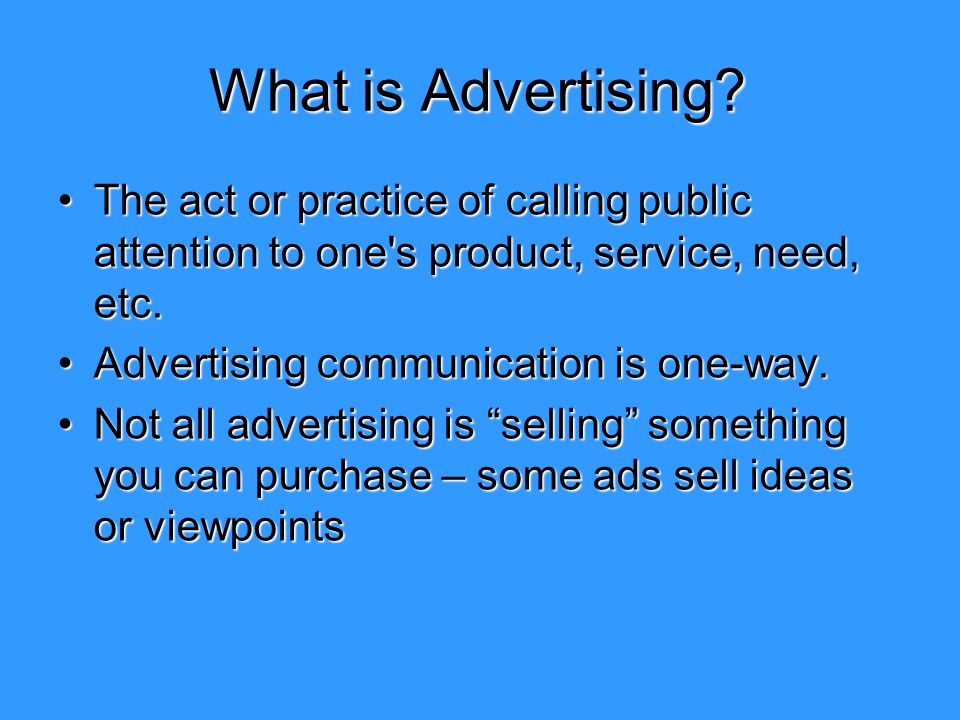 advertising advertising defined act informing Advertising: its definitions, characteristics and visual message addressed to the people for the purpose of informing and influencing them to buy the products or to act the main objective of advertising is to increase sales and earn profits company must define it advertising.