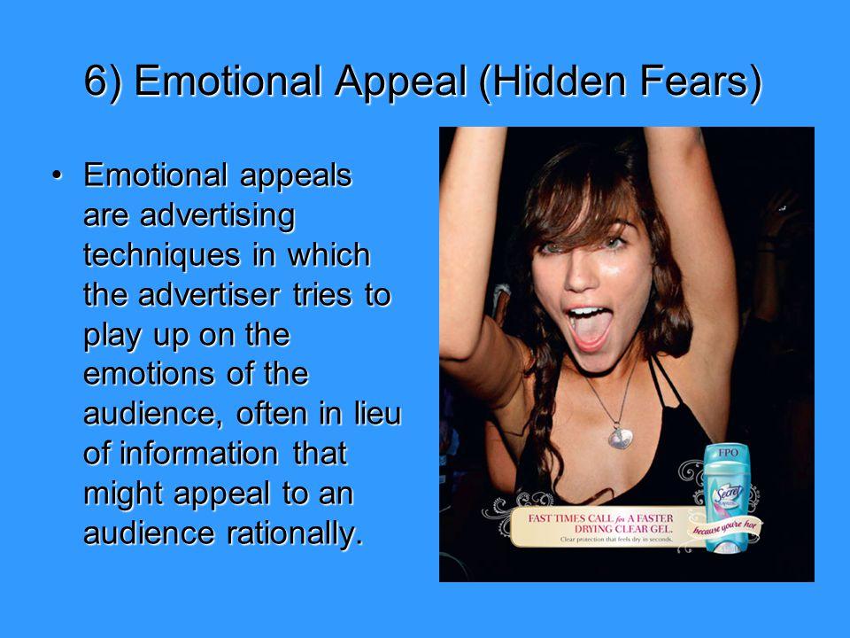 6) Emotional Appeal (Hidden Fears)