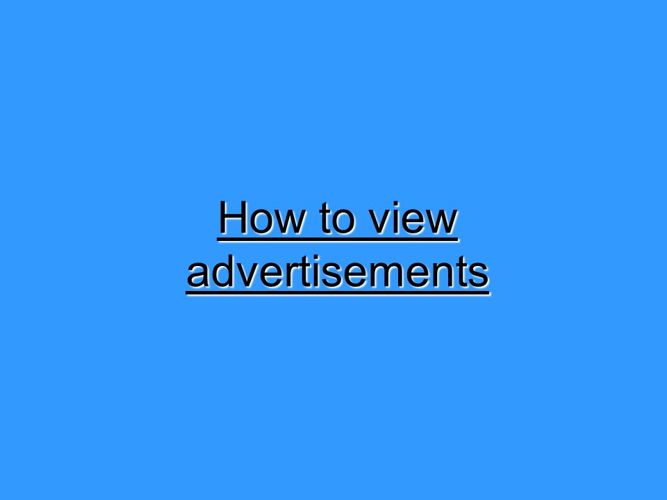 How to view advertisements