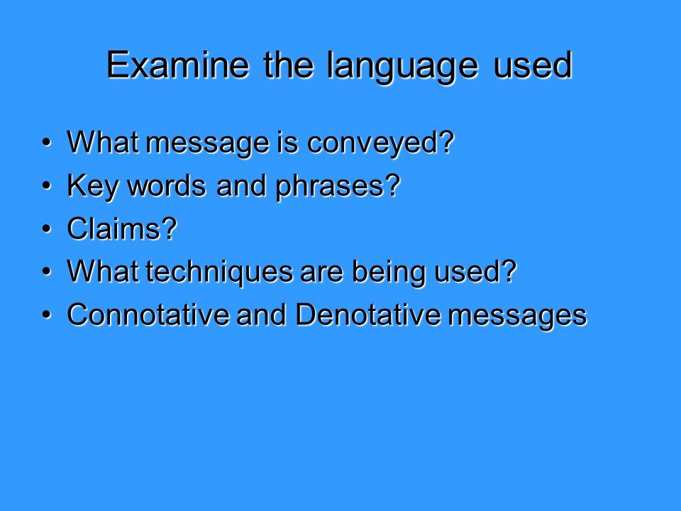 Examine the language used