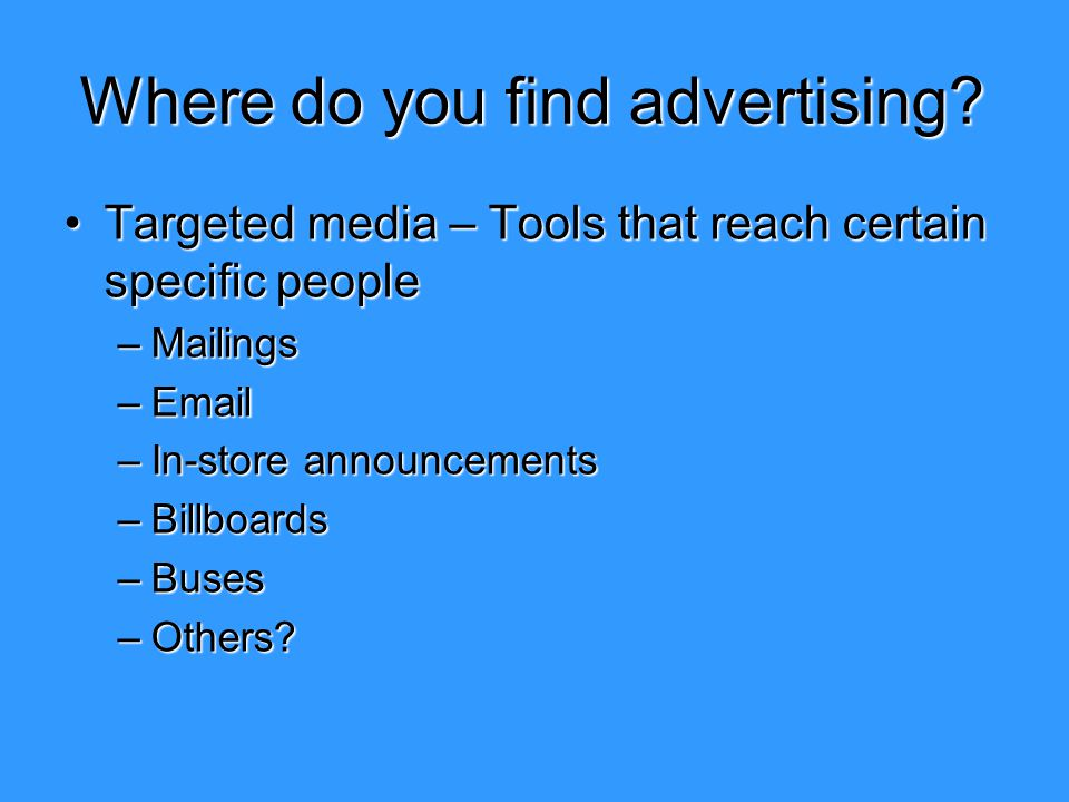 Where do you find advertising