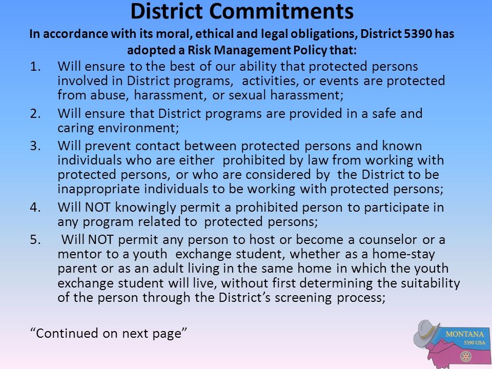 District Commitments In accordance with its moral, ethical and legal obligations, District 5390 has adopted a Risk Management Policy that: