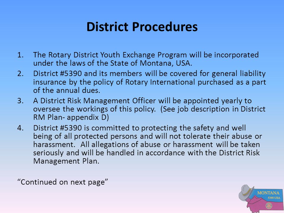 District Procedures The Rotary District Youth Exchange Program will be incorporated under the laws of the State of Montana, USA.