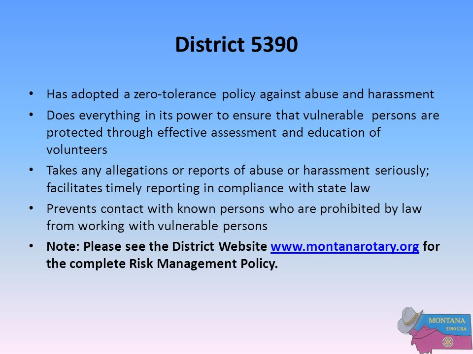 District 5390 Has adopted a zero-tolerance policy against abuse and harassment.