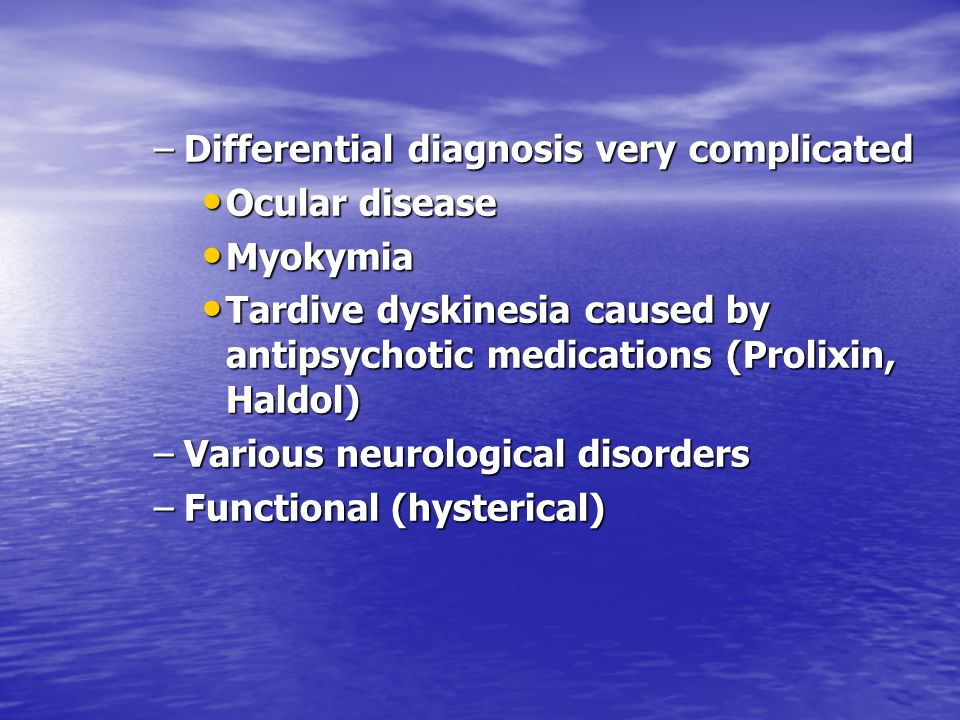 Differential diagnosis very complicated
