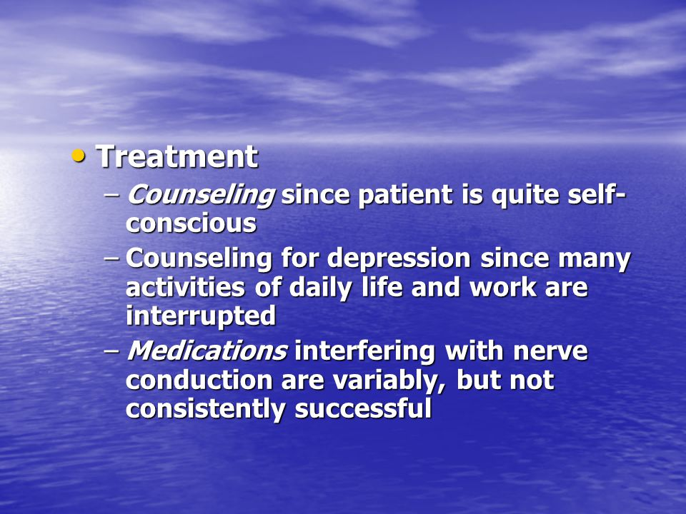Treatment Counseling since patient is quite self-conscious