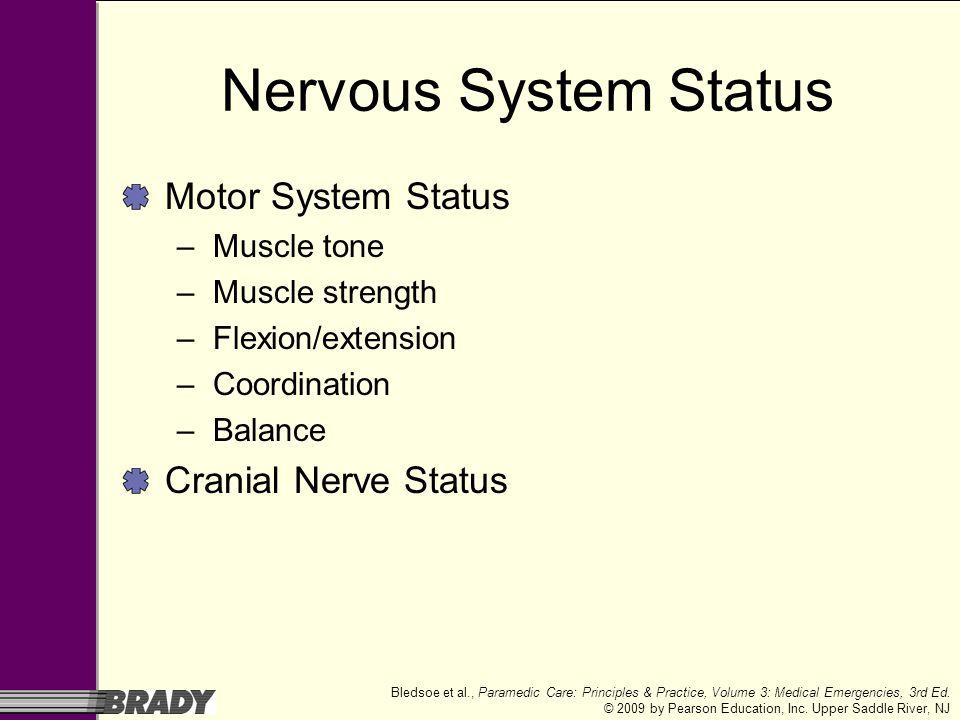 Nervous System Status Motor System Status Cranial Nerve Status