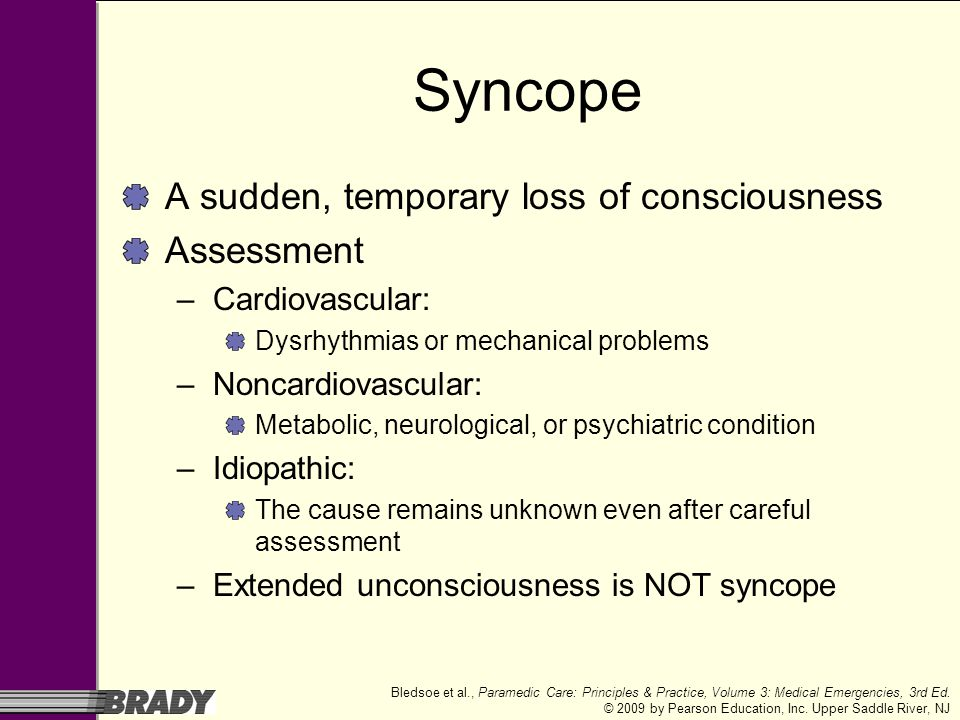 Syncope A sudden, temporary loss of consciousness Assessment