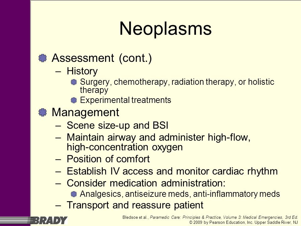 Neoplasms Assessment (cont.) Management History Scene size-up and BSI