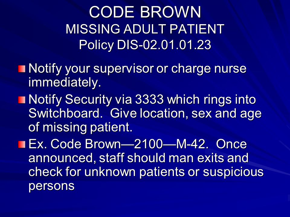 CODE BROWN MISSING ADULT PATIENT Policy DIS-02.01.01.23