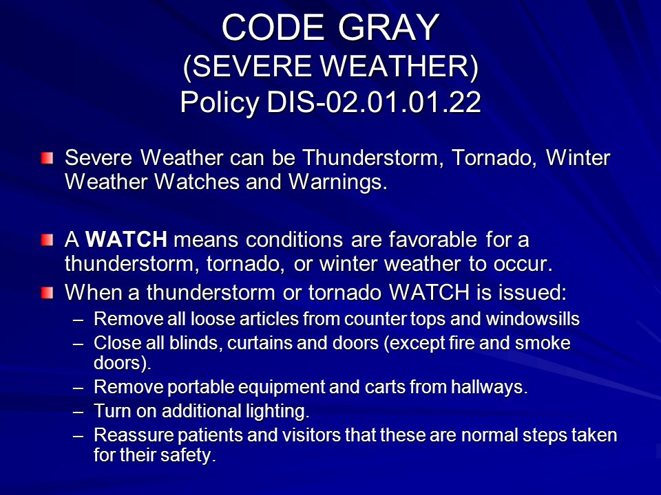CODE GRAY (SEVERE WEATHER) Policy DIS-02.01.01.22