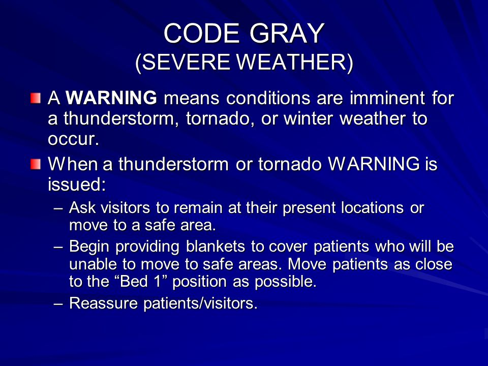 CODE GRAY (SEVERE WEATHER)