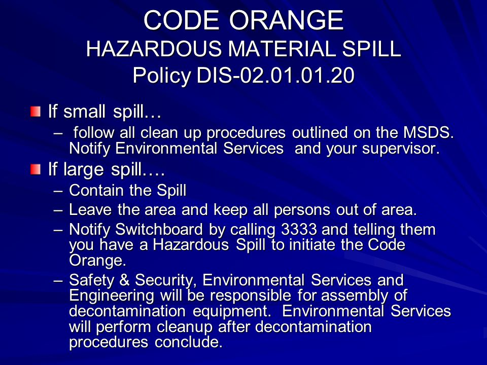 CODE ORANGE HAZARDOUS MATERIAL SPILL Policy DIS-02.01.01.20