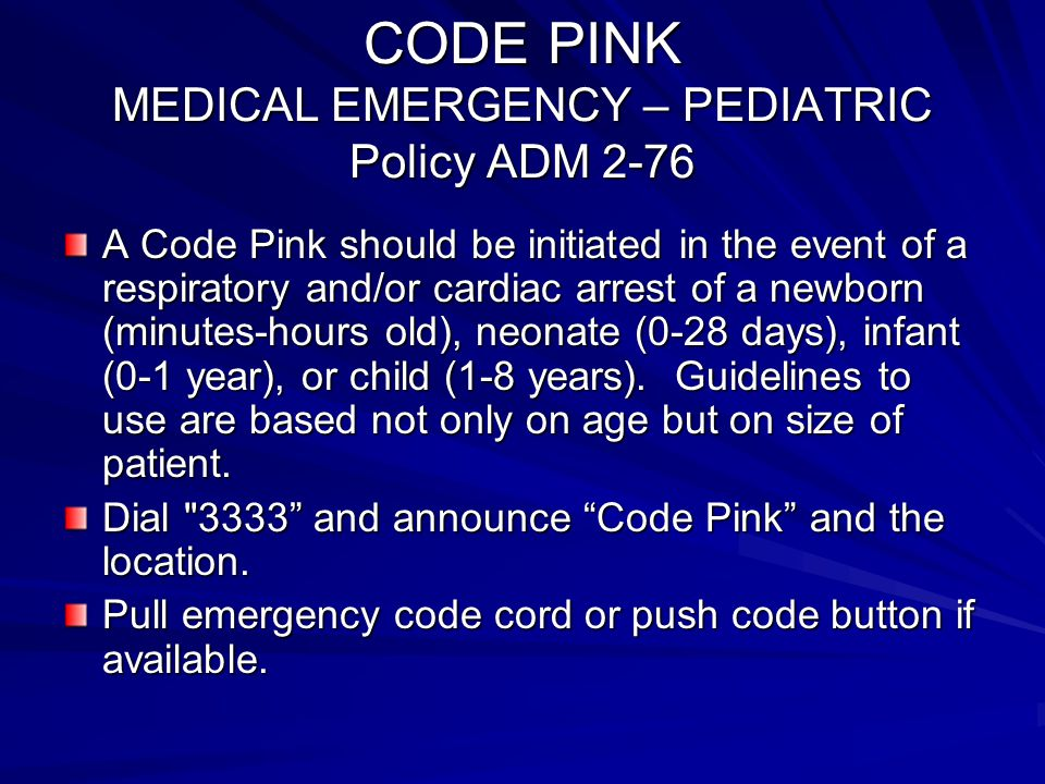 CODE PINK MEDICAL EMERGENCY – PEDIATRIC Policy ADM 2-76