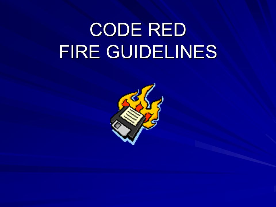 CODE RED FIRE GUIDELINES