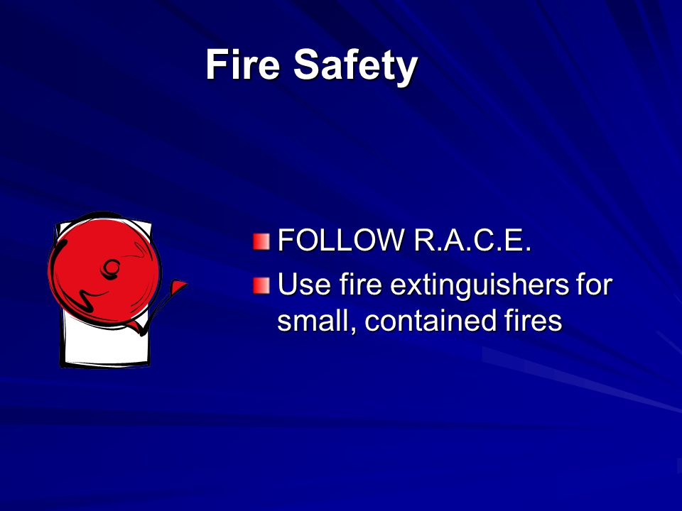 Fire Safety FOLLOW R.A.C.E.
