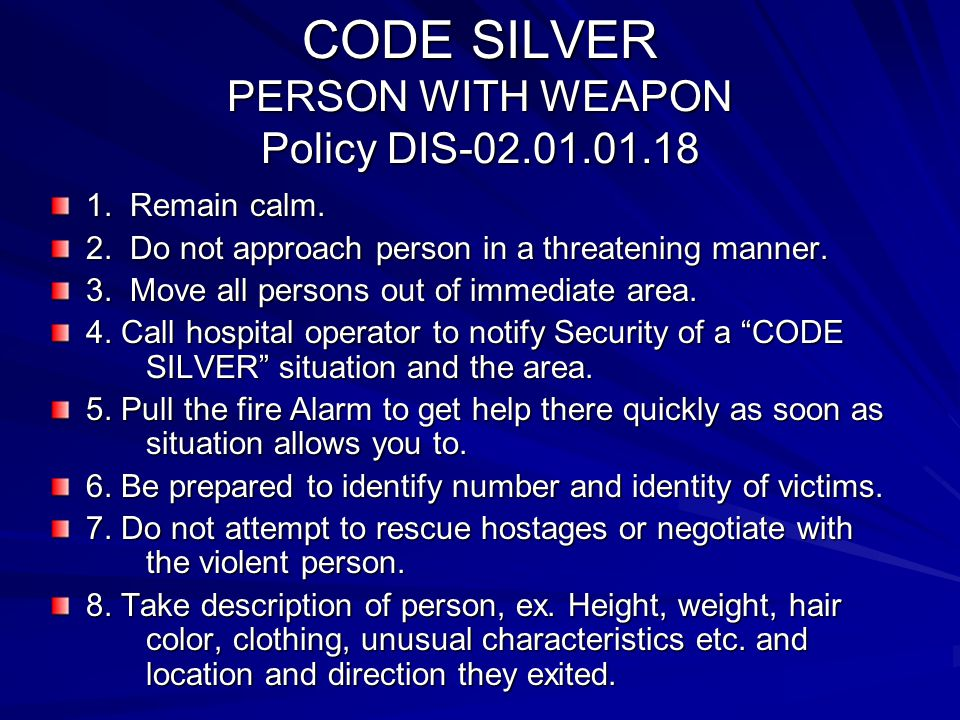 CODE SILVER PERSON WITH WEAPON Policy DIS-02.01.01.18
