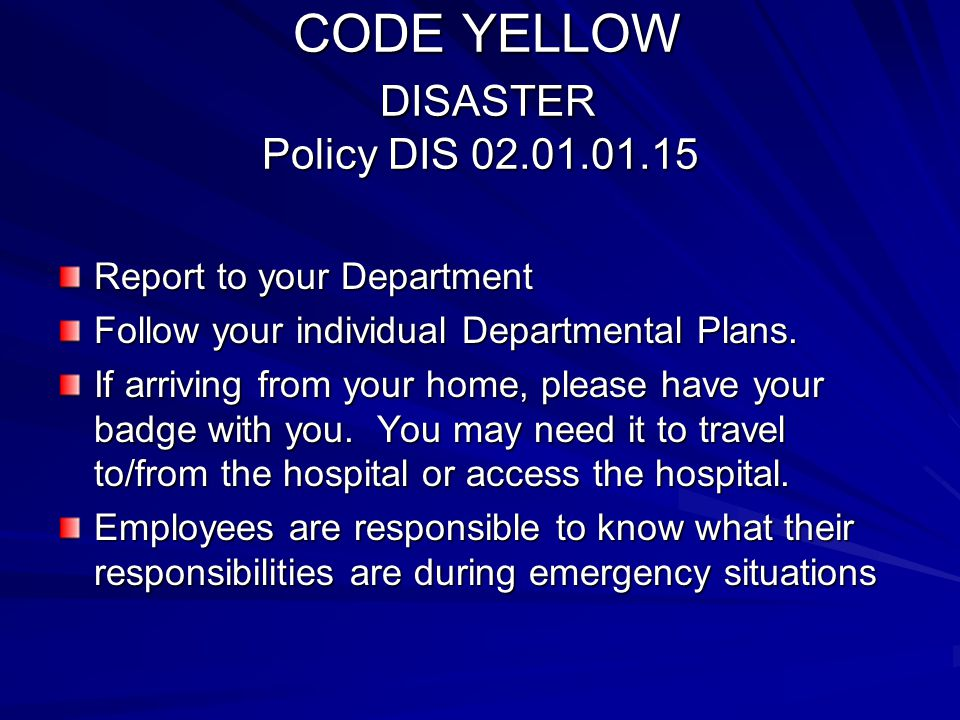 CODE YELLOW DISASTER Policy DIS 02.01.01.15