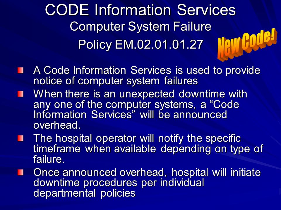 CODE Information Services Computer System Failure Policy EM.02.01.01.27