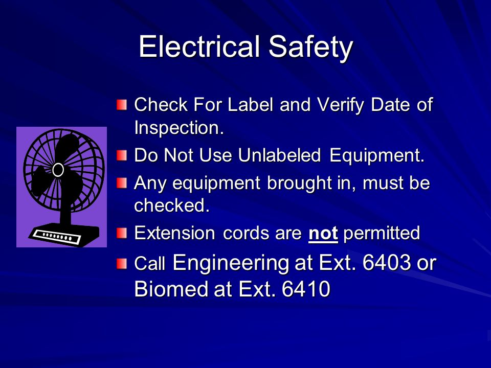 Electrical Safety Check For Label and Verify Date of Inspection.