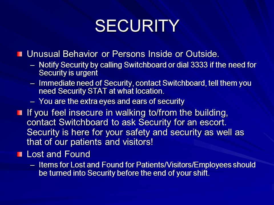 SECURITY Unusual Behavior or Persons Inside or Outside.
