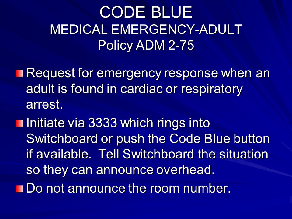 CODE BLUE MEDICAL EMERGENCY-ADULT Policy ADM 2-75