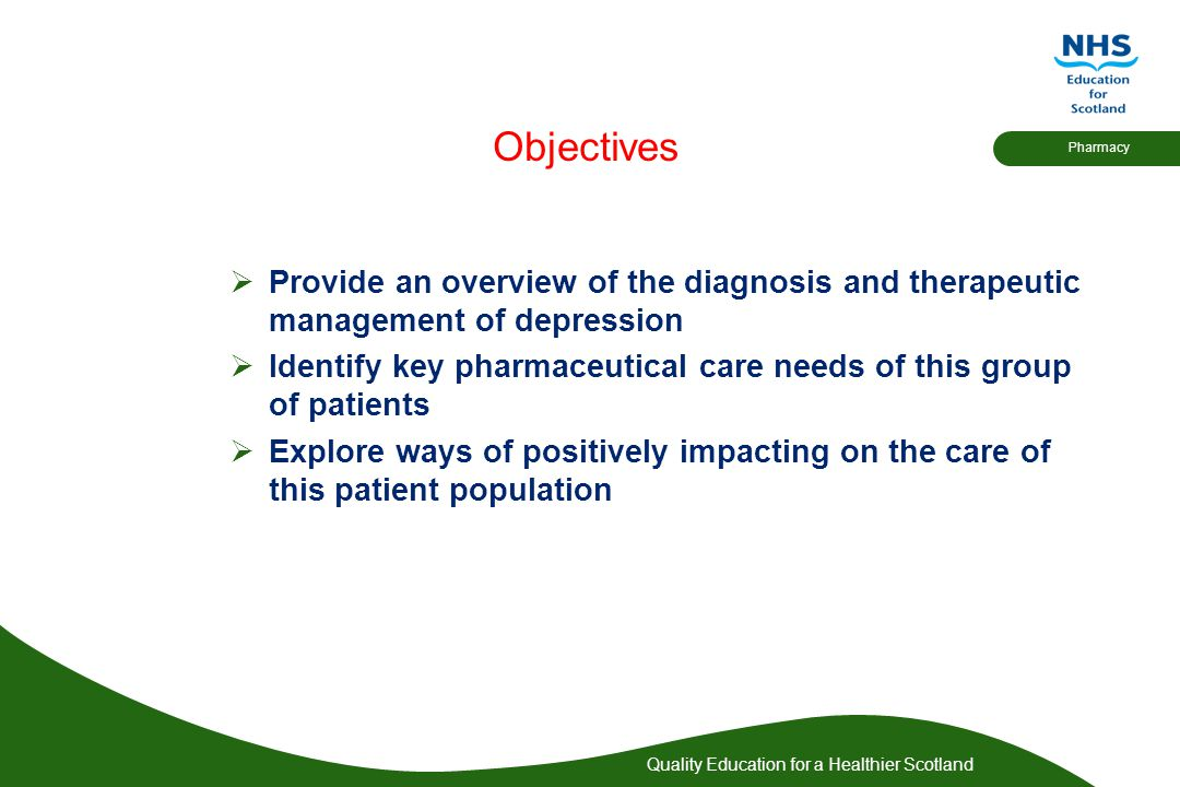 Objectives Provide an overview of the diagnosis and therapeutic management of depression.