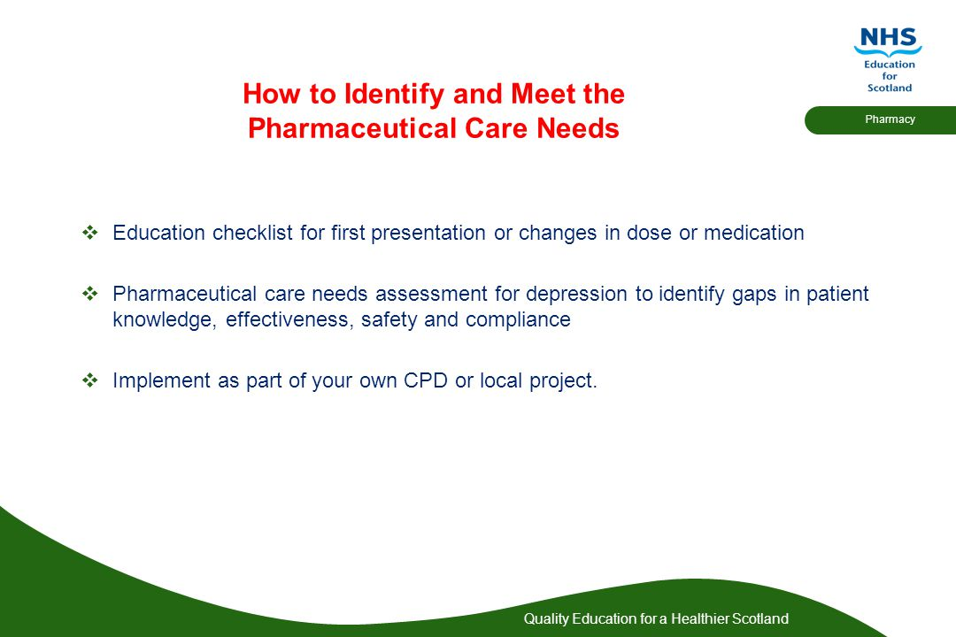 How to Identify and Meet the Pharmaceutical Care Needs