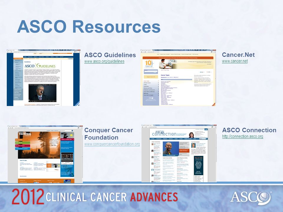 ASCO Resources ASCO Guidelines Cancer.Net Conquer Cancer Foundation