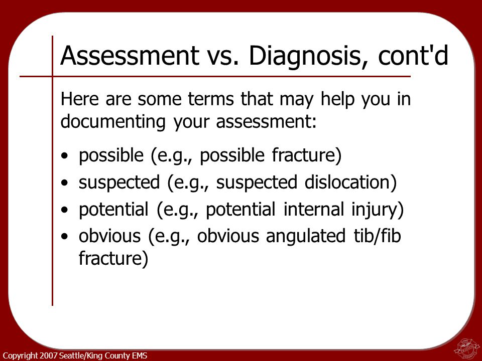 Assessment vs. Diagnosis, cont d