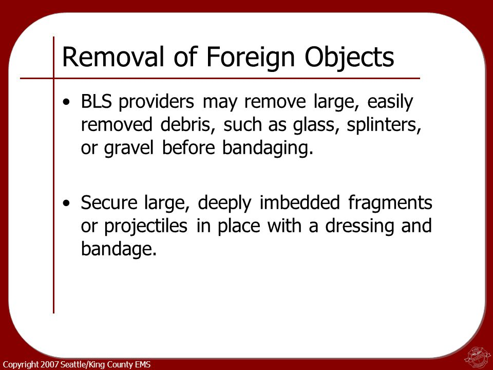 Removal of Foreign Objects