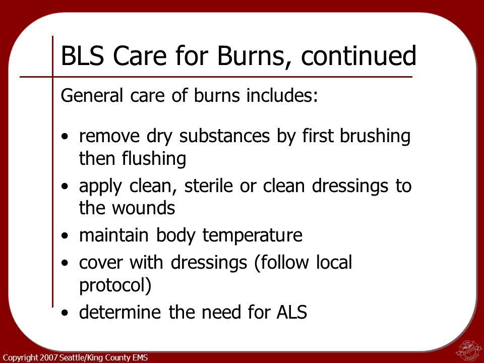 BLS Care for Burns, continued