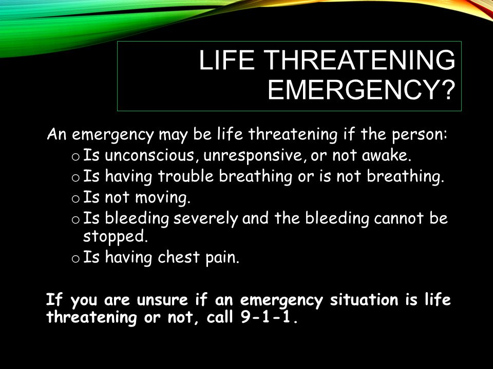 life Threatening emergency