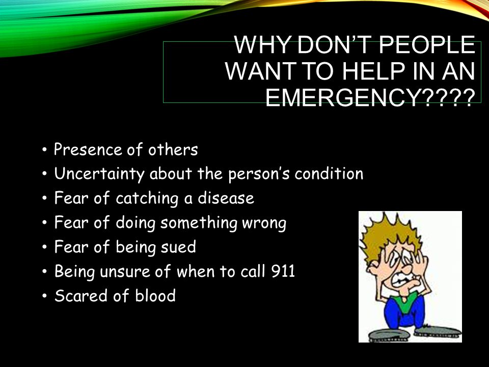 Why don't people want to help in an emergency