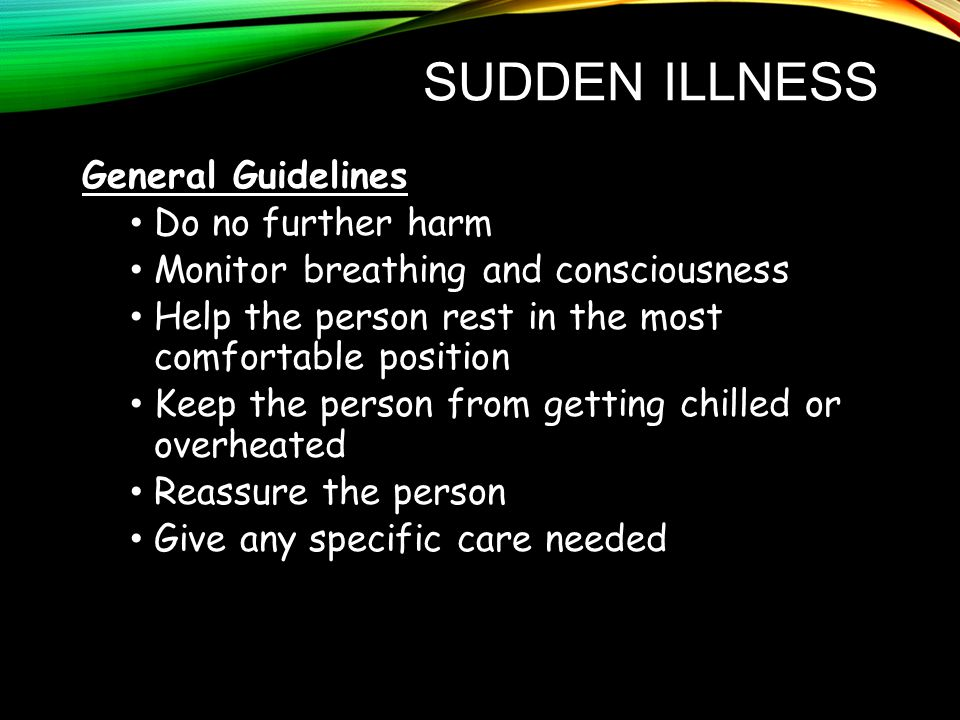 Sudden Illness General Guidelines Do no further harm