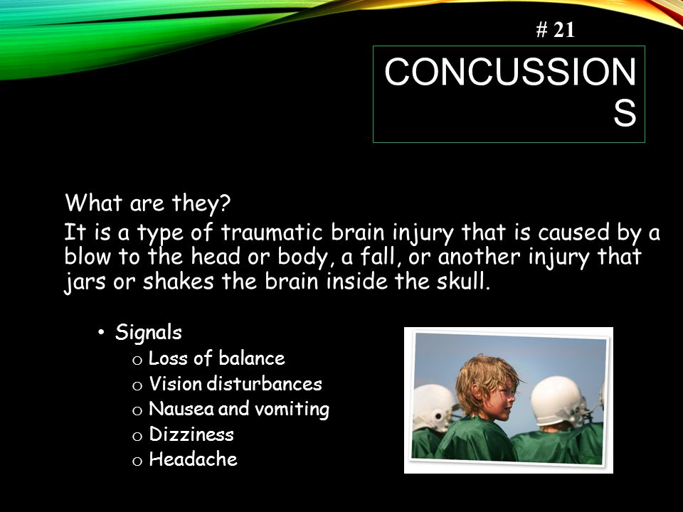Concussions # 21 What are they