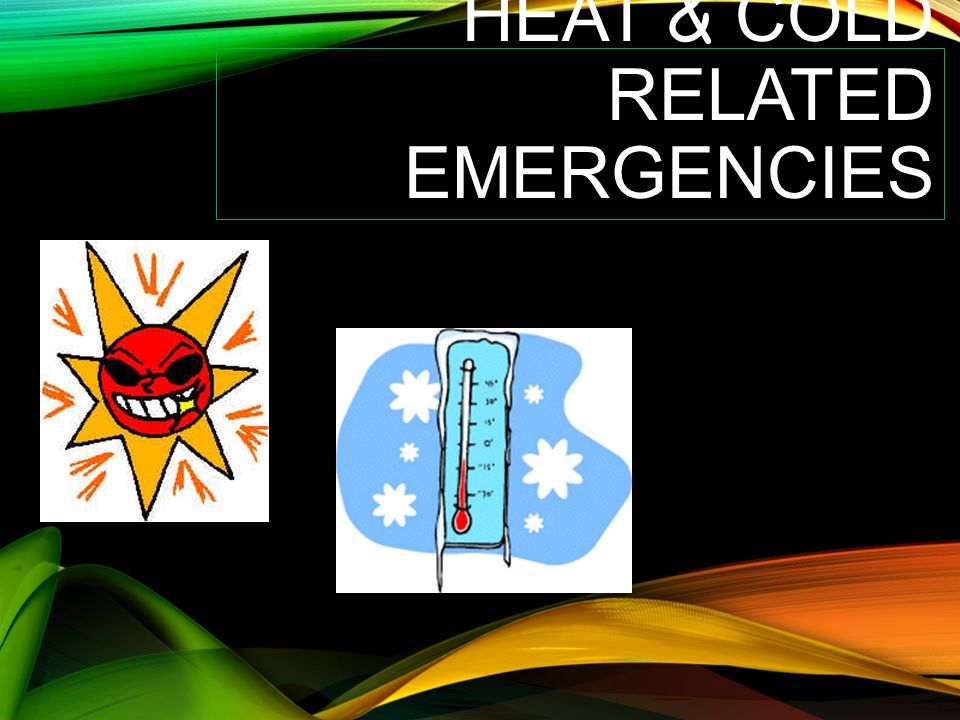 Heat & cold Related Emergencies