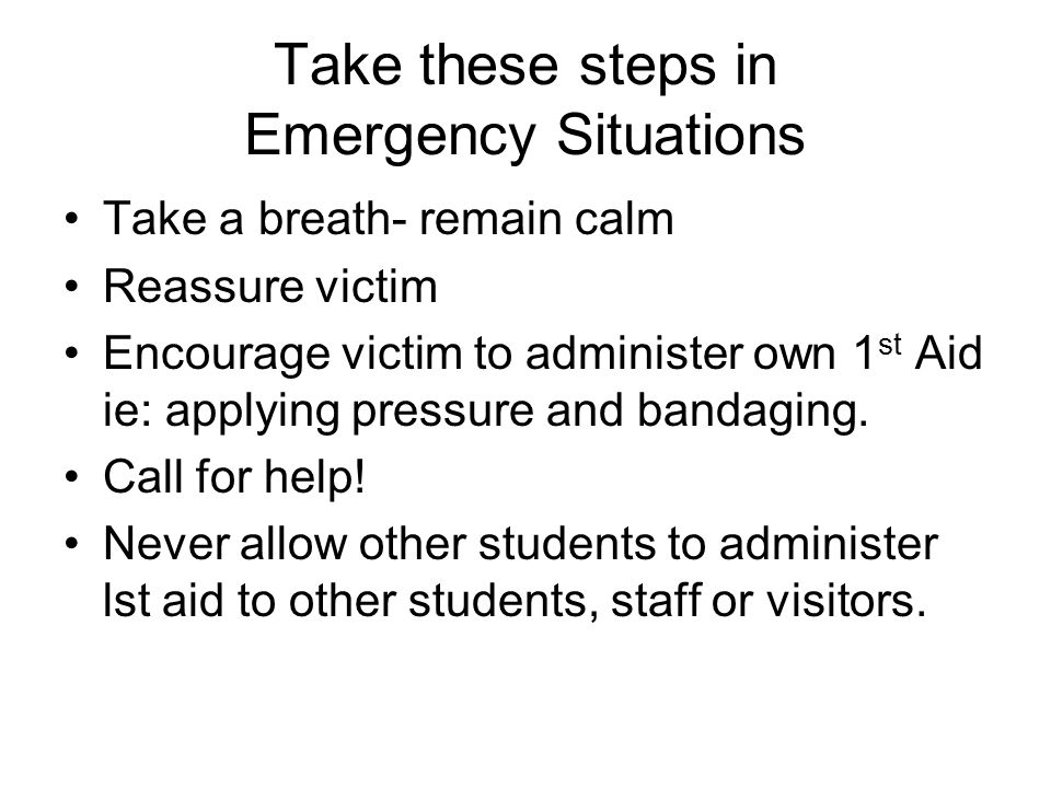Take these steps in Emergency Situations