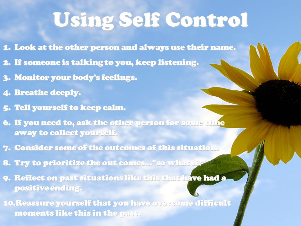 Using Self Control Look at the other person and always use their name.