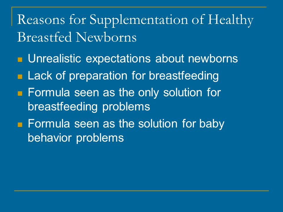 Reasons for Supplementation of Healthy Breastfed Newborns