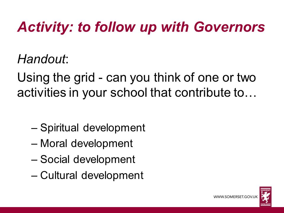 Activity: to follow up with Governors