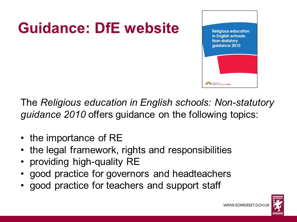 Guidance: DfE website The Religious education in English schools: Non-statutory guidance 2010 offers guidance on the following topics: