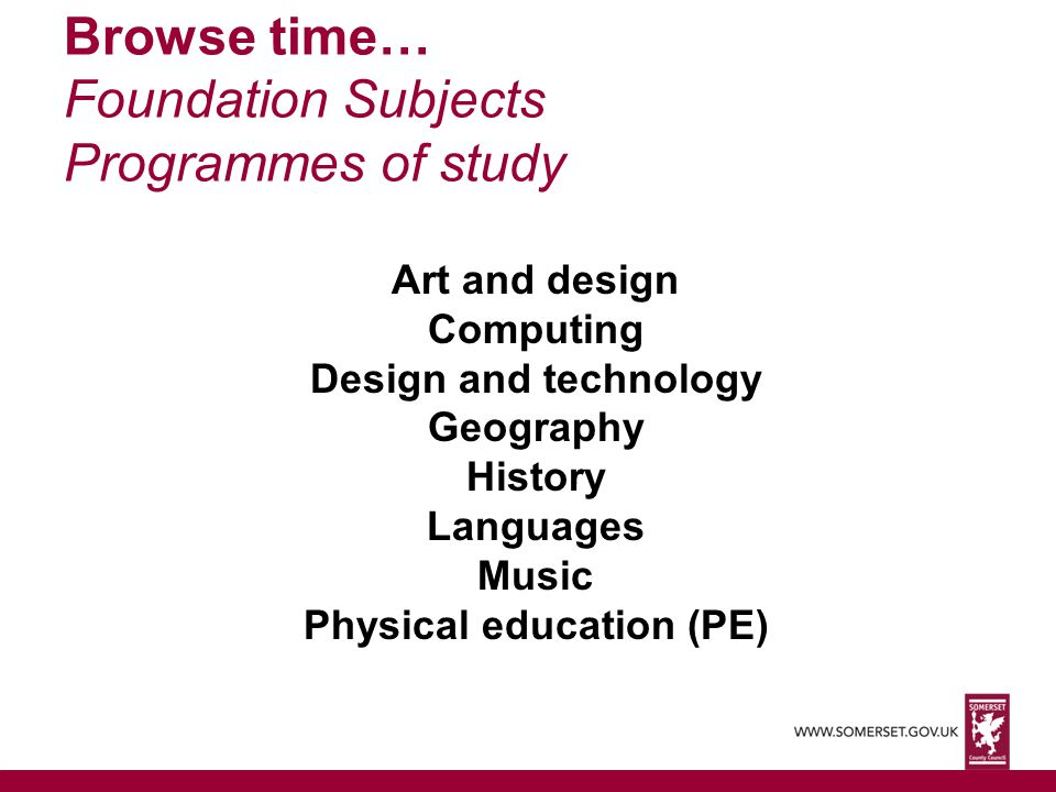 Browse time… Foundation Subjects Programmes of study