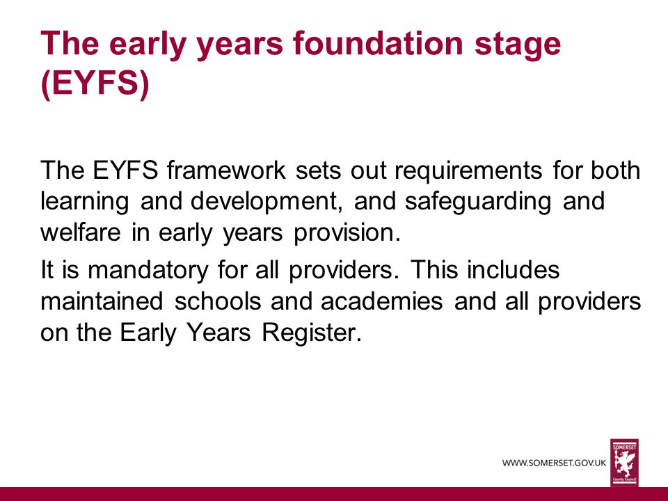 The early years foundation stage (EYFS)