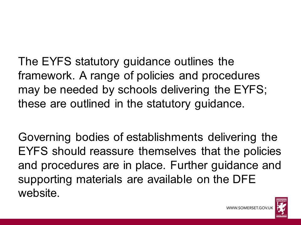 The EYFS statutory guidance outlines the framework