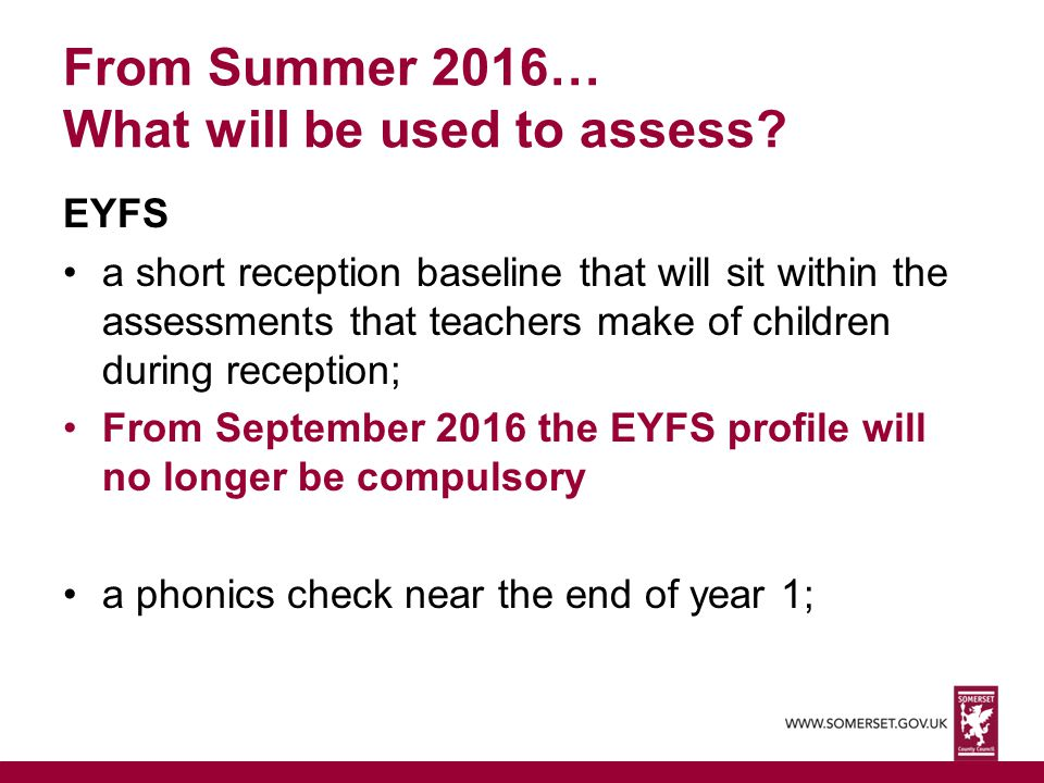 From Summer 2016… What will be used to assess