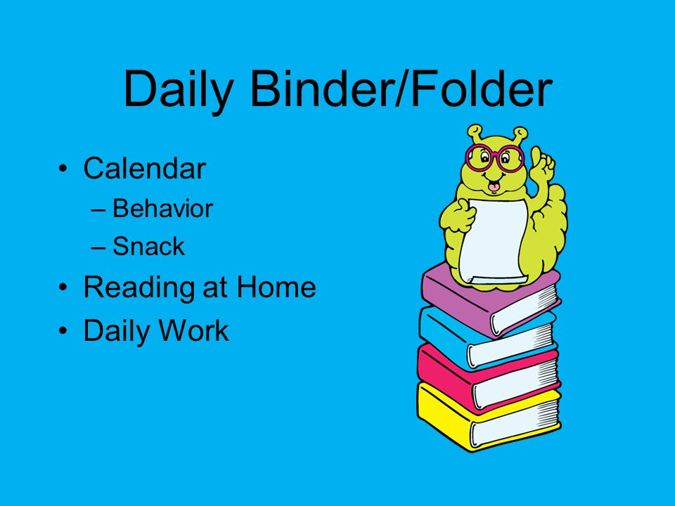 Daily Binder/Folder Calendar Behavior Snack Reading at Home Daily Work