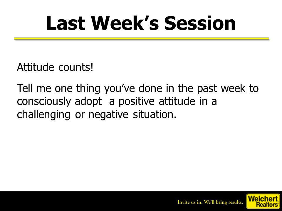 Last Week's Session Attitude counts!