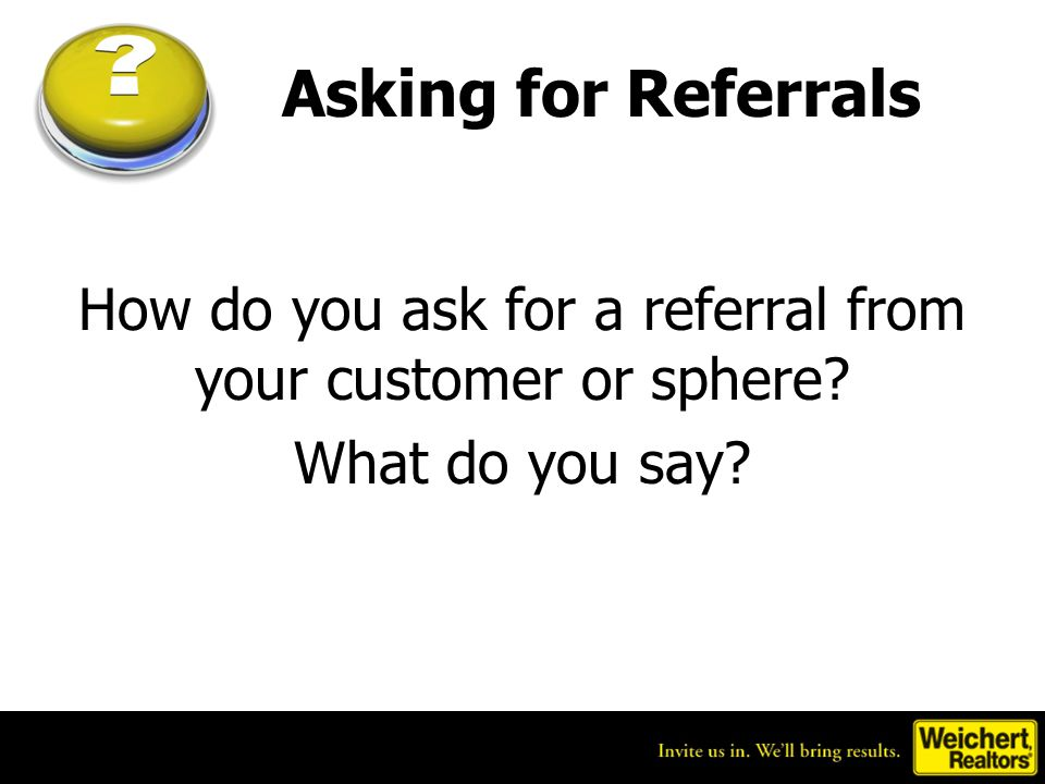 How do you ask for a referral from your customer or sphere