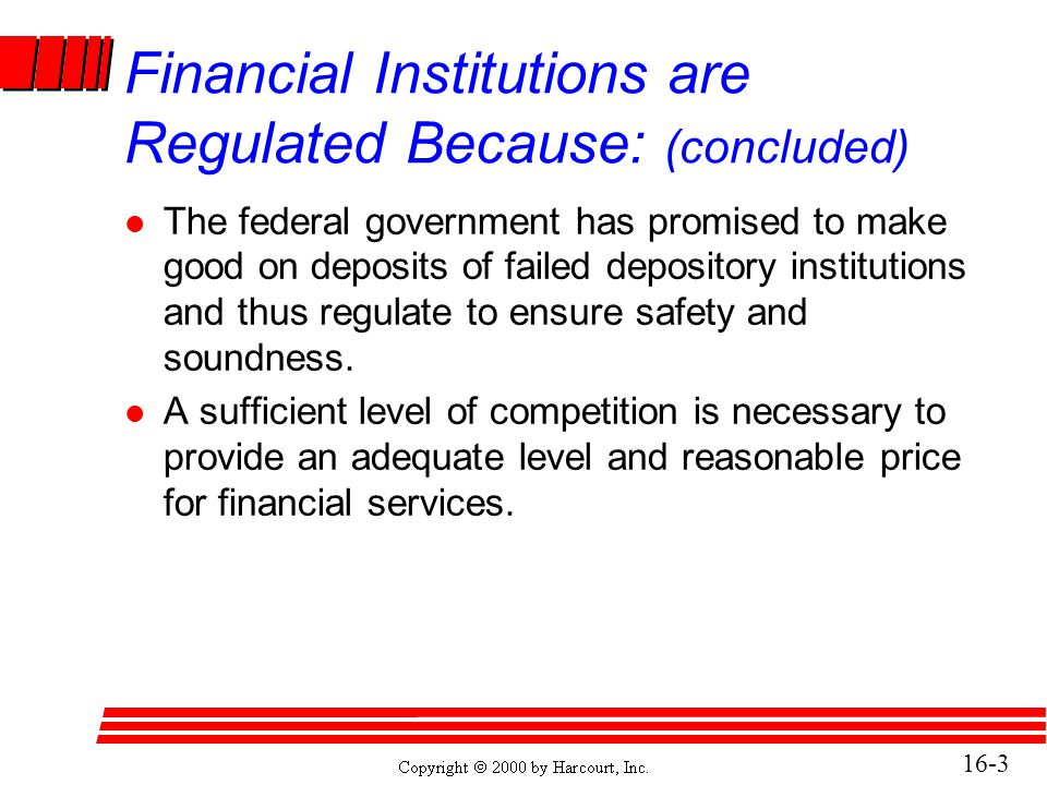 Financial Institutions are Regulated Because: (concluded)